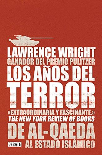 Los años del terror: De Al-Qaeda al Estado Islámico por Lawrence Wright