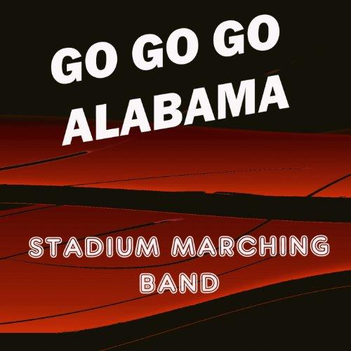 Go Go Go Alabama (University of Alabama Crimson Tide Fight Song) Crimson University