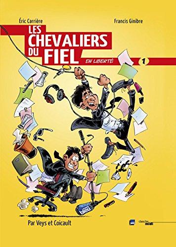 Les Chevaliers du Fiel en libert (1)