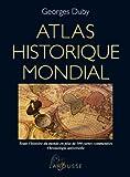 Atlas historique mondial - Larousse - 24/08/2011