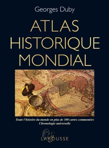 Atlas historique mondial par Georges Duby