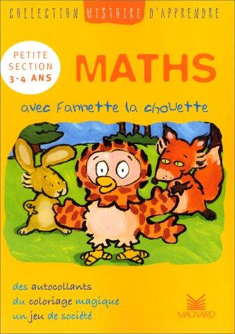 Histoire d'apprendre. Maths avec Fannette la chouette, PS, 3-4 ans