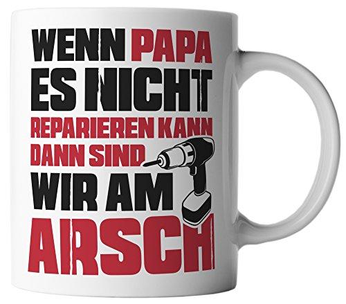 vanVerden Tasse Wenn Papa es nicht reparieren kann sind wir am Arsch Geschenk, Farbe:Weiß/Rot