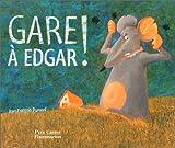 Gare à Edgar !