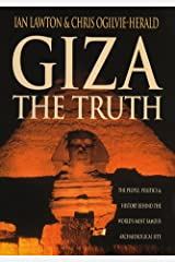 Giza-The Truth: The Truth - The Politics, People and History Behind the World's Most Famous Archaeological Site Hardcover