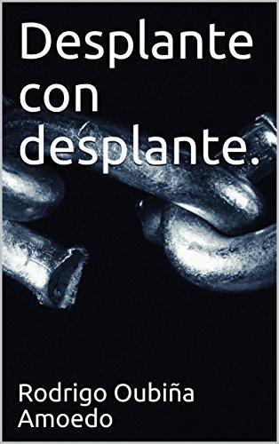 Desplante con desplante. por Rodrigo Oubiña Amoedo