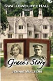 Grace's Story: 1914: Volume 2 (Swallowcliffe Hall)