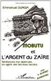 Mobutu et l'argent du Zaïre : Les révélations d'un diplomate ex-agent des services secrets