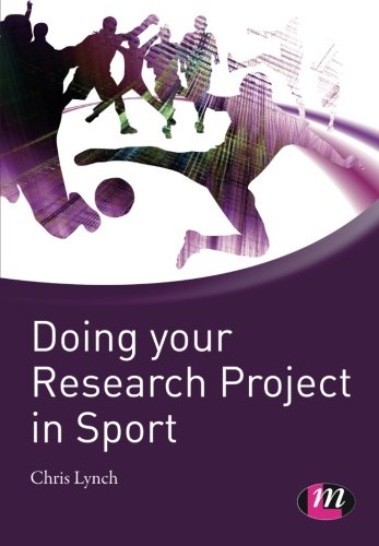 Doing your Research Project in Sport: A Student Guide (Active Learning in Sport Series)