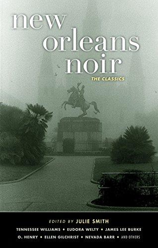 New Orleans Noir : The Classics (Akashic Noir)
