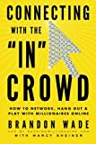 Connecting with the 'IN' Crowd: How to Network, Hang Out, and Play with Millionaires Online