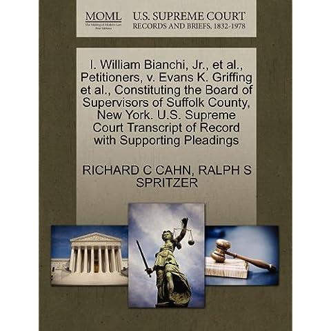 I. William Bianchi, JR., et al., Petitioners, V. Evans K. Griffing et al., Constituting the Board of Supervisors of Suffolk County, New York. U.S. Sup