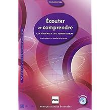 La France au quotidien – Nouvelle édition: Écouter et comprendre La France au quotidien: Buch mit Audio-CD
