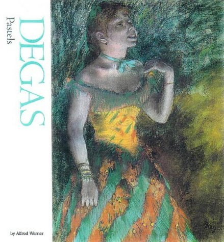 Degas: Pastels (Watson-Guptill Famous Artists) by Alfred Werner (1984-09-01)