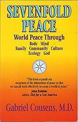Sevenfold Peace: Body, Mind, Family, Community, Culture, Ecology, God