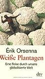 Weiße Plantagen: Eine Reise durch unsere globalisierte Welt