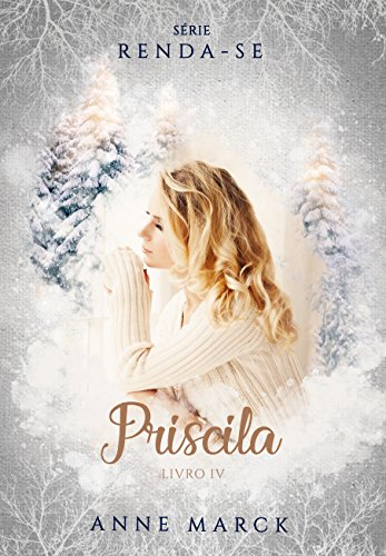 Priscila - Livro 4 - série Renda-se (Portuguese Edition)