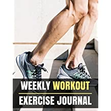 Weekly Workout Exercise Journal: Walking Step Design Weekly Workout Exercise Journal book for women With Calendar 2018-2019 Weekly Workout Planner ... Volume 5 (Workout Workbook Training Journal)