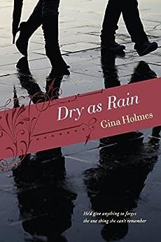 Dry as Rain (English Edition) di [Holmes, Gina]