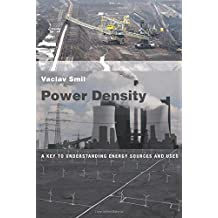 Power Density: A Key to Understanding Energy Sources and Uses (The MIT Press) (English Edition)