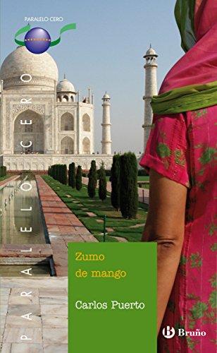 Zumo de mango (ebook) (Castellano - Juvenil - Paralelo Cero) por Carlos Puerto