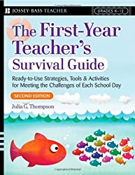 The First-Year Teacher's Survival Guide: Ready-To-Use Strategies, Tools & Activities for Meeting the Challenges of Each School Day (Jossey-Bass Survival Guides) by Julia G. Thompson (2007-06-29)