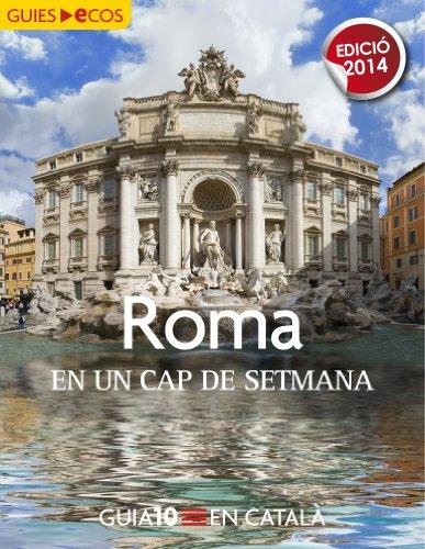 Roma. En un cap de setmana: 2014 (Catalan Edition) por Ecos Travel Books