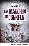 Das Mädchen im Dunkeln: Psychothriller (German Edition)