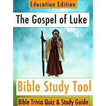 The Gospel of Luke: Bible Trivia Quiz & Study Guide - Education Edition (BibleEye Bible Trivia Quizzes & Study Guides - Education Edition Book 3) (English Edition)