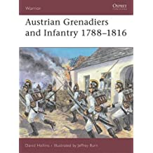 Austrian Grenadiers and Infantry 1788-1816 (Warrior, Band 24)