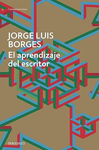 El aprendizaje del escritor (CONTEMPORANEA) por Jorge Luis Borges