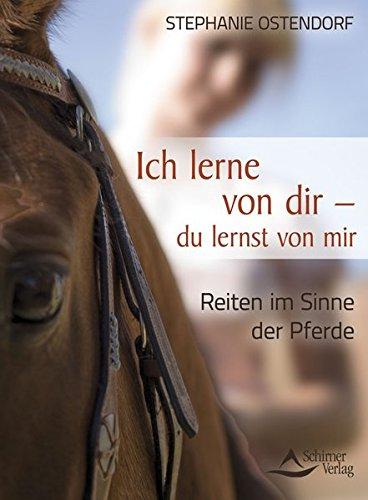 Ich lerne von dir - du lernst von mir: Reiten im Sinne der Pferde