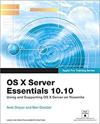 Apple Pro Training Series: OS X Server Essentials 10.10: Using and Supporting OS X Server on Yosemite by Arek Dreyer (2015-03-02)