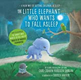The Little Elephant Who Wants to Fall Asleep: A New Way of Getting Children to Sleep by Carl-Johan Forssén Ehrlin (2016-10-06)