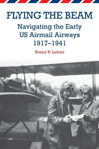 flying-the-beam-navigating-the-early-us-airmail-airways-1917-1941-by-lehrer-henry-r-2014-paperback