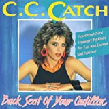 Songtexte von C.C.Catch - Back Seat of Your Cadillac