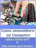 Questo ebook è un manuale pratico  realizzato per chi vuole imparare ad assemblare un computer, grazie a questo libro digitale puoi imparare a costruire un PC con le tue mani partendo da zero, attraverso le molteplici immagini che ti mostrano...