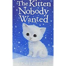 The Kitten Nobody Wanted (Holly Webb Animal Stories)