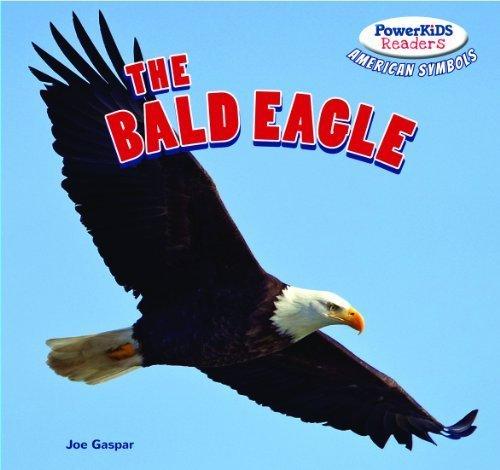 The Bald Eagle (Powerkids Readers: American Symbols) by Joe Gaspar (2013-07-15)