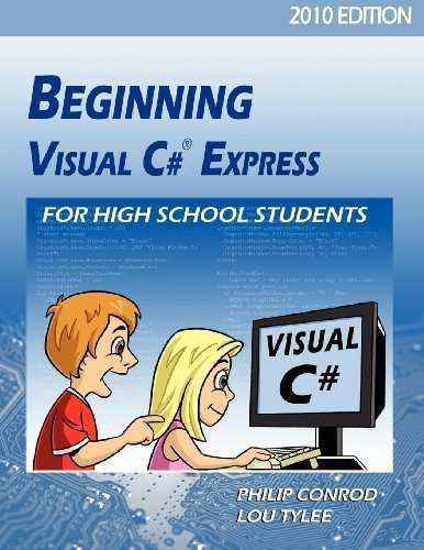 Beginning Visual Basic Express For High School Students - 2010 Edition by Philip Conrod (2010-10-25)