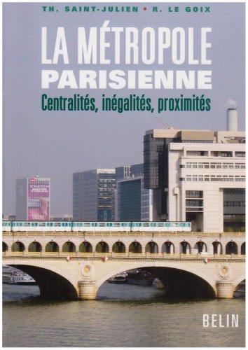 La métropole parisienne : Centralités, inégalités, proximités