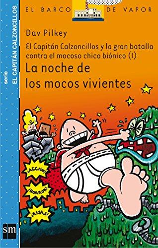 La noche de los mocos vivientes: El capitán Calzoncillos y la gran batalla contra el mocoso chico biónico I: 8 (El Barco de Vapor Azul)