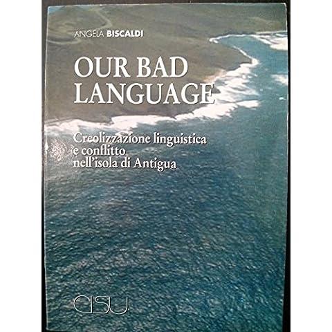 Our bad language. Creolizzazione linguistica e conflitto nell'isola di