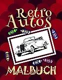 Retro Autos Malbuch ✎: Das beste Malbuch für Kindergarten von 4 bis 10 Jahren! ✌ (Malbuch Retro Autos - A SERIES OF COLORING BOOKS, Band 6)