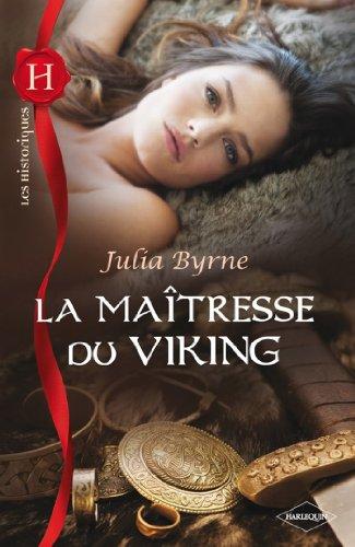 La maîtresse du Viking (Les Historiques) par Julia Byrne