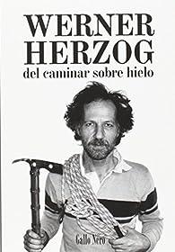 Del caminar sobre hielo par Werner Herzog