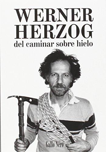 Del caminar sobre hielo por Werner Herzog