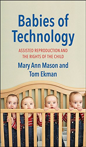 Babies of Technology: Assisted Reproduction and the Rights of the Child (English Edition)
