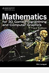 By Eric Lengyel Mathematics for 3D Game Programming and Computer Graphics (3rd Revised edition) Hardcover