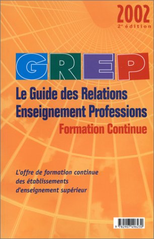 Le Guide des relations enseignement professions, grep 2002 : Formation continue